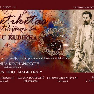 """Literatūrinis muzikinis salonas ,,Netikėtas susitikimas su Vincu Kudirka"""""""