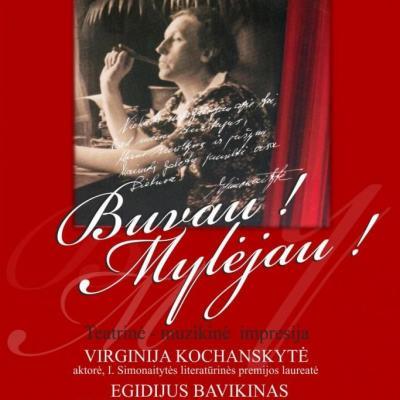 Teatrinė muzikinė impresija ,,Ieva Simonaitytė:Buvau! Mylėjau!