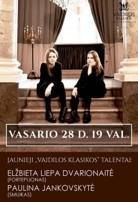Jaunieji ''Vaidilos klasikos'' talentai: Elžbieta Liepa Dvarionaitė ir Paulina Jankovskytė