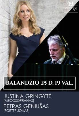 Justina Gringytė (mecosopranas) ir Petras Geniušas (fortepijonas)