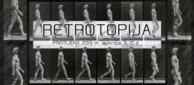 Retrotopija. Muzikinis teatro spektaklis