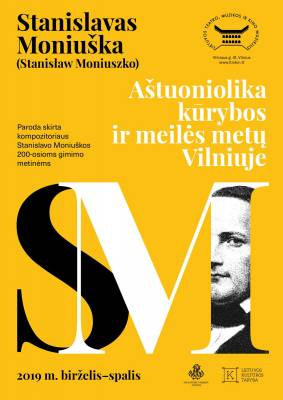 """Paroda """"Stanislavas Moniuško (Stanisław Moniuszko) – aštuoniolika kūrybos ir meilės metų Vilniuje"""""""