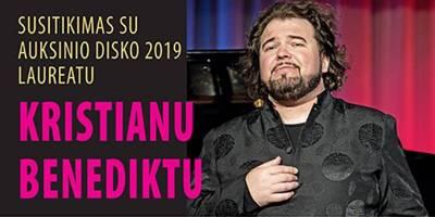 Susitikimas su AUKSINIO DISKO 2019 laureatu operos solistu KRISTIANU BENEDIKTU
