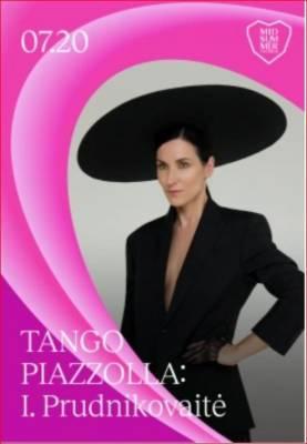 ''Tango Piazzolla'': Ieva Prudnikovaitė