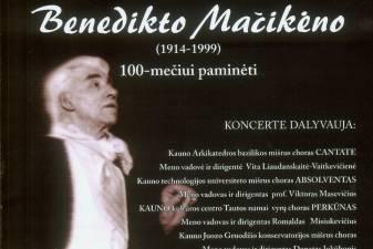 Kauno chorų maestro Benediktą Mačikėną prisimenant...