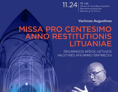 "VACLOVO AUGUSTINO ,,MISSA PRO CENTESIMO ANNO RESTITUTIONIS LITUANIAE"""