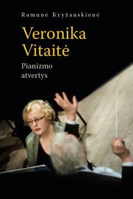 Veronikos Vitaitės pianizmo atvertys – naujoje monografijoje
