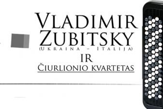 Vladimir Zubitsky ir Čiurlionio kvartetas