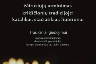 """Tradiciniai giedojimai """"Mirusiųjų atminimas krikščionių tradicijoje: katalikai, stačiatikiai, liuteronai"""""""