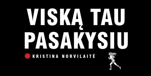 """Kristinos Norvilaitės naujų darbų paroda """"Viską tau pasakysiu"""""""