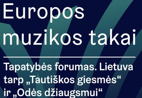 """Lietuva tarp """"Tautinės giesmės"""" ir """"Odės džiaugsmui"""" – solidi diskusija tapatybės klausimais"""