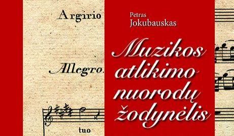 Nauji leidiniai: Muzikos atlikimo nuorodų žodynėlis