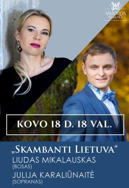 ''SKAMBANTI LIETUVA'' - Liudas Mikalauskas (bosas) ir Julija Karaliūnaitė (sopranas)