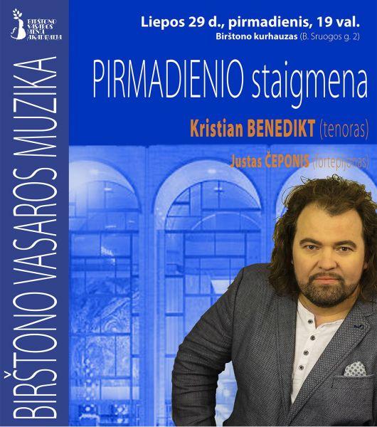 PIRMADIENIO STAIGMENA. Kristian BENEDIKT (tenoras) Justas ČEPONIS (fortepijonas)