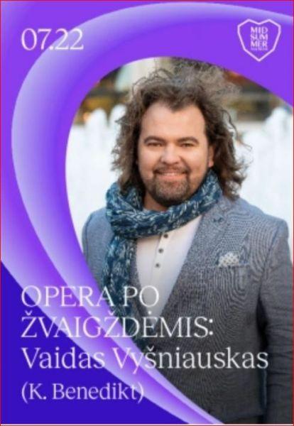 Opera po žvaigždėmis. Benedikt -  Vyšniauskas ir Modestas Pitrėnas